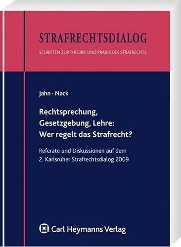 Rechtsprechung, Gesetzgebung, Lehre: Wer regelt das Strafrecht?: Matthias Jahn