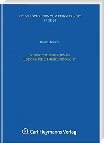 Nebenbestimmungen im Europäischen Beihilfenrecht: Thomas Becker