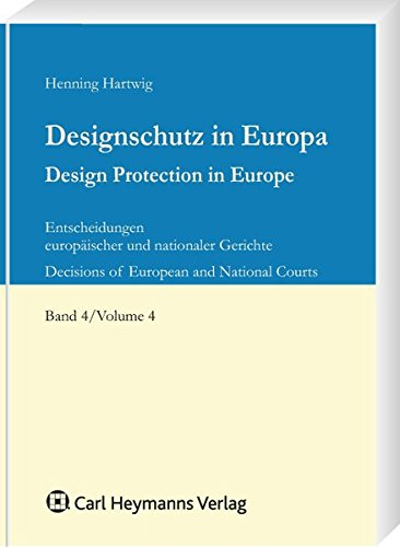 Designschutz in Europa Band 4 / Design Protection in Europe Volume 4: Henning Hartwig