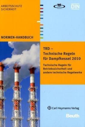 TRD - Technische Regeln für Dampfkessel : Mit den Vereinbarungen der ...