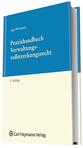 Praxishandbuch Verwaltungsvollstreckungsrecht: Michael App