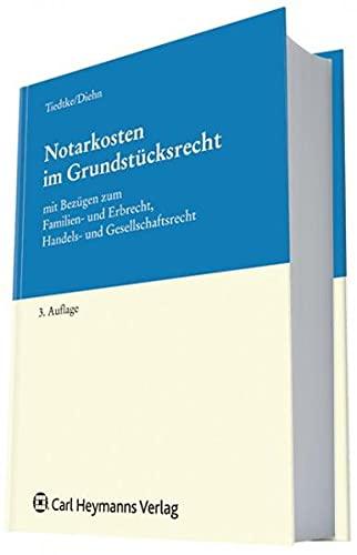 Notarkosten im Grundstücksrecht: Werner Tiedtke