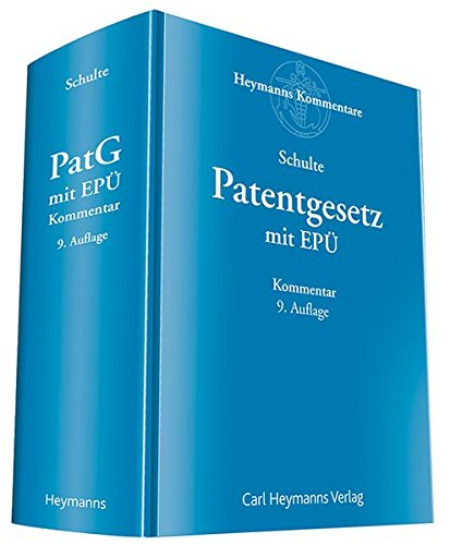 Patentgesetz mit Europäischem Patentübereinkommen: Rainer Schulte