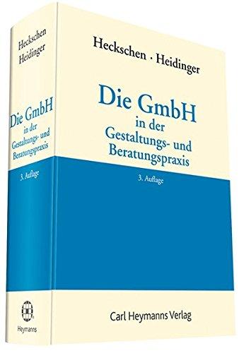 Die GmbH in der Gestaltungs- und Beratungspraxis: Heribert Heckschen