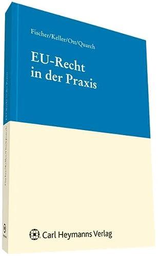 EU-Recht in der Praxis: Hans Georg Fischer