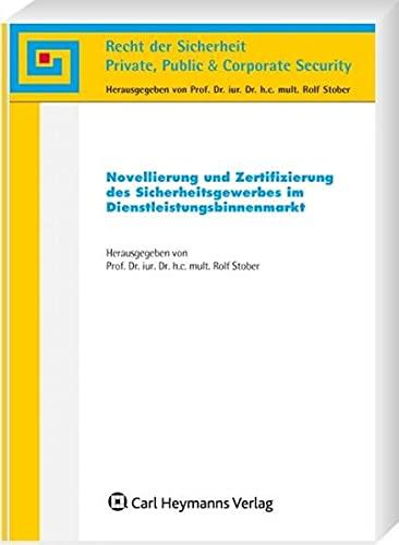 Novellierung und Zertifizierung des Sicherheitsgewerbes im Dienstleistungsbinnenmarkt: Rolf Stober