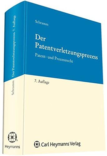 Der Patentverletzungsprozess: Carl Schramm