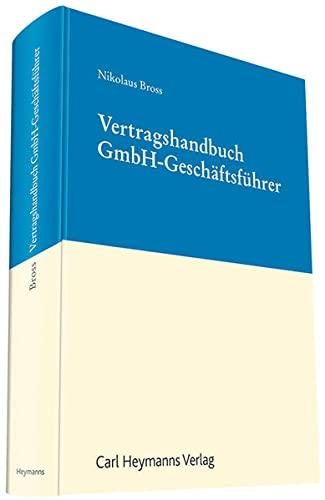 Vertragshandbuch GmbH-Geschäftsführer: Nikolaus Bross