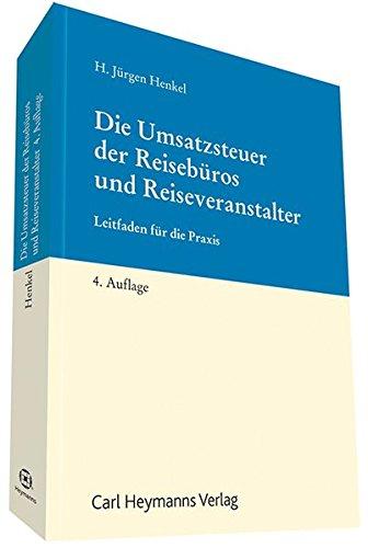 Die Umsatzsteuer der Reisebüros und Reiseveranstalter: Jürgen Henkel