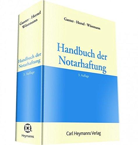 Handbuch der Notarhaftung: Hans-Gerhard Ganter