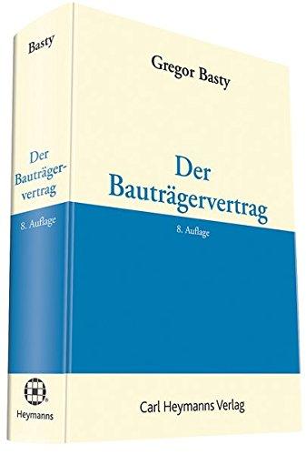 Der Bauträgervertrag: Gregor Basty