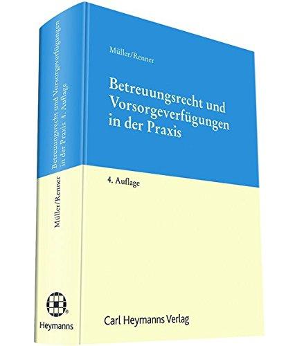 Betreuungsrecht und Vorsorgeverfügungen in der Praxis: Gabriele Müller