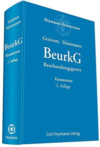 Beurkundungsgesetz (BeurkG) - Kommentar: Jörn Heinemann