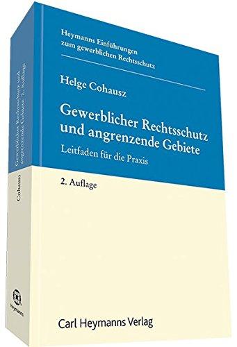 Gewerblicher Rechtsschutz und angrenzende Gebiete: Helge B. Cohausz