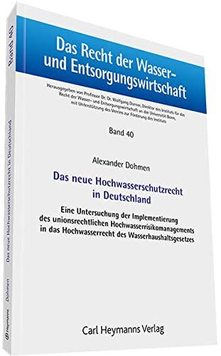 Das neue Hochwasserschutzrecht in Deutschland: Alexander Dohmen
