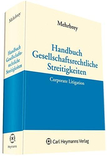 Handbuch Gesellschaftsrechtliche Streitigkeiten (Corporate Litigation): Kim Lars Mehrbrey