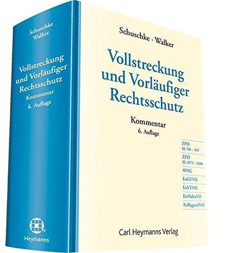 Vollstreckung und Vorläufiger Rechtsschutz: Winfried Schuschke