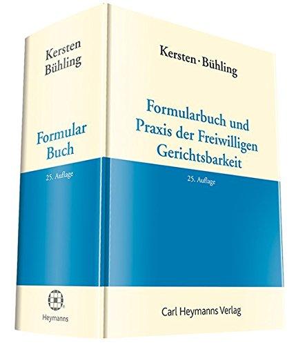 Formularbuch und Praxis der Freiwilligen Gerichtsbarkeit: Fritz Kersten