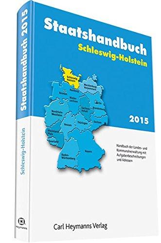9783452283375: Staatshandbuch Schleswig-Holstein 2015: Handbuch der Landes- und Kommunalverwaltung mit Aufgabenbeschreibungen und Adressen