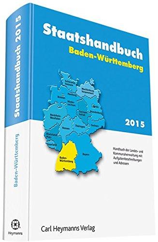 9783452283399: Staatshandbuch Baden-Württemberg 2015: Handbuch der Landes- und Kommunalverwaltung mit Aufgabenbeschreibungen und Adressen