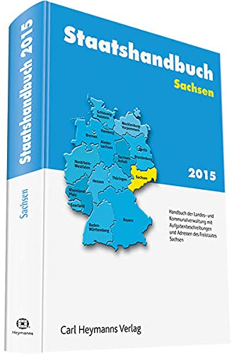 9783452284419: Staatshandbuch Sachsen 2015: Handbuch der Landes- und Kommunalverwaltung mit Aufgabenbeschreibungen und Adressen