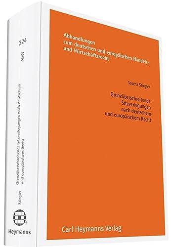 Grenzuberschreitende Sitzverlegungen nach deutschem und europaischem Recht: Sascha Stiegler