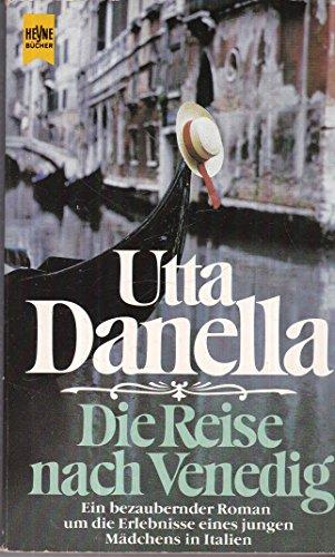 Reise nach Venedig: Ein bezaubernder Roman um