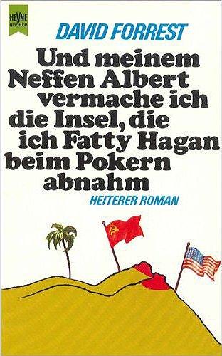 9783453003033: Und meinem Neffen Albert vermache ich die Insel, die ich Fatty Hagan beim Pokern abnahm