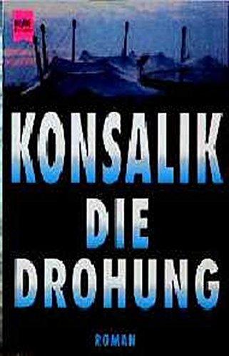 Die Drohung: Roman. (=Heyne-Bücher. Nr. =01/5069).: Konsalik, Heinz G.: