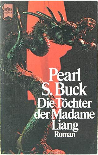 Die Töchter der Madame Liang. Roman.: Pearl S. Buck