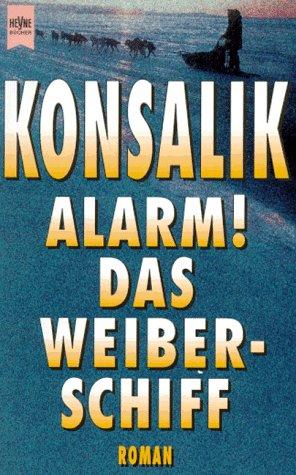 9783453005853: Alarm! das Weiberschiff: Roman (Heyne-Buch ; Nr. 5231) (German Edition)