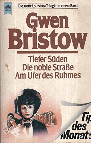 Tiefer Süden / Die noble Straße /: Bristow, Gwen