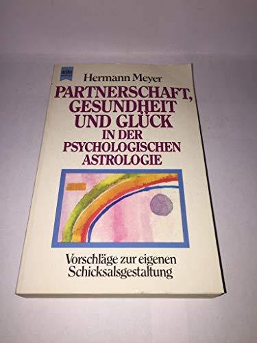 9783453009370: Partnerschaft, Gesundheit und Glück in der psychologischen Astrologie. Vorsch...