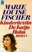 Kinderärztin Dr. Katja Holm.: L. Fischer, Marie:
