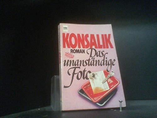 9783453011977: Das unanständige Foto: Roman (Heyne-Bücher) (German Edition)