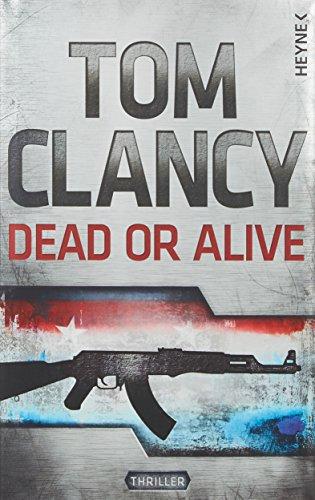 Dead or Alive: Roman - Tom Clancy, Michael Bayer (Ãœbersetzer), Karlheinz Dürr (Ãœbersetzer), Dagmar Mallett (Ãœbersetzer)