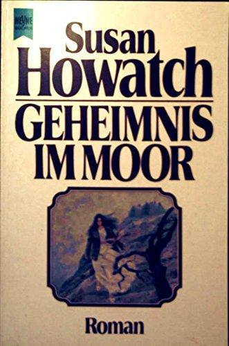 Geheimnis Im Moor (9783453014992) by Susan Howatch