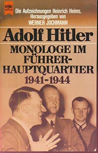 Monologe im Führerhauptquartier 1941 - 1944.: Hitler, Adolf, Jochmann,