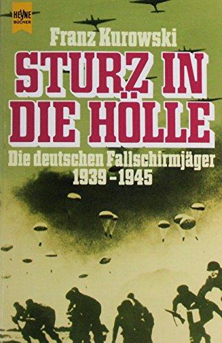 9783453022935: Sturz in die Hölle: Die deutschen Fallschirmjäger 1939-1945 (Heyne allgemeine Reihe) (German Edition)