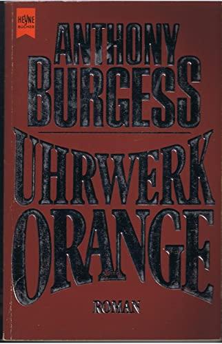 Uhrwerk Orange. Roman.: Anthony Burgess