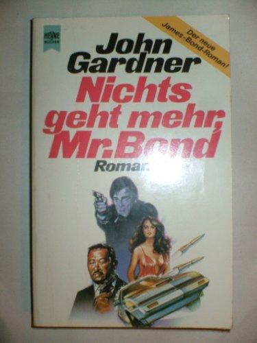 Nichts geht mehr, Mr. Bond. Roman.