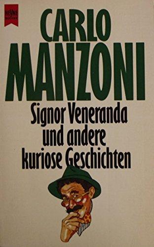 Signor Veneranda und andere kuriose Geschichten: Manzoni, Carlo