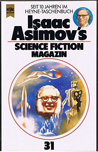 Isaac Asimov's Science Fiction Magazin XXXI. Erzählungen. - Isaac, Asimov,