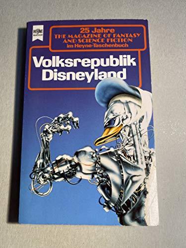 Volksrepublik Disneyland. zsgest. von Ronald M. Hahn. [Dt. Übers. von Ronald M. Hahn .] / Die besten Stories aus The magazine of fantasy and science fiction ; Folge 78; Heyne-Bücher / 6 / Heyne-Science-fiction & Fantasy ; Bd. 4525 : Science-fiction - Hahn, Ronald M. (Hrsg.)