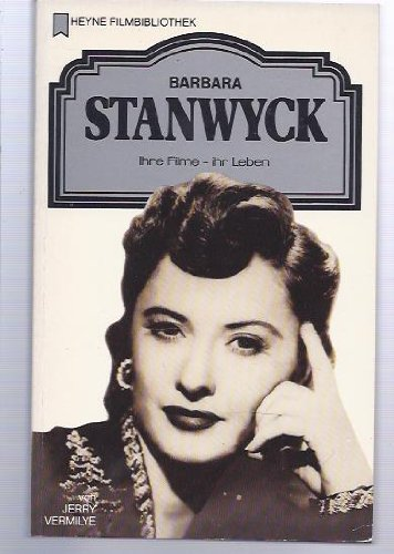 9783453028333: Barbara Stanwyck. Ihre Filme - ihr Leben.