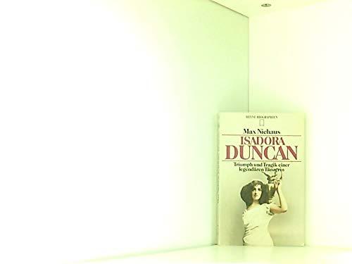 Isadora Duncan. Triumph und Tragik einer legendären Tänzerin. by Niehaus, Max