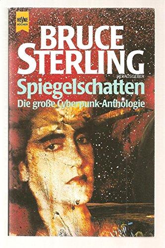 Bruce Sterling (Hrsg.) - Spiegelschatten. Cyberpunk-Erzählungen
