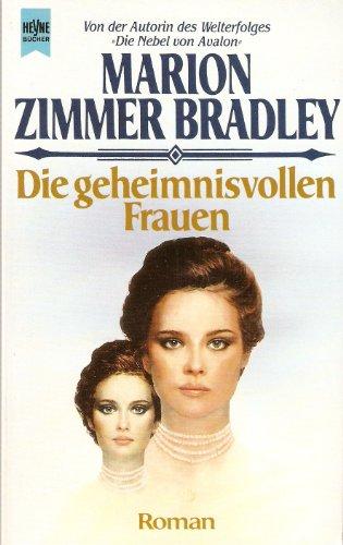 Die geheimnisvollen Frauen. Roman. (3453032942) by Bradley, Marion Zimmer