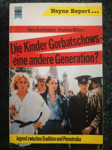 9783453033658: Die Kinder Gorbatschows - eine andere Generation?