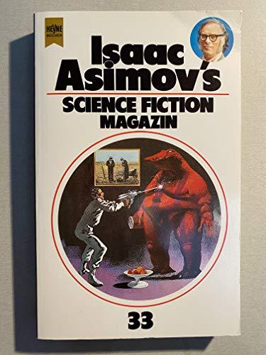 Isaac Asimov's Science Fiction Magazin XXXIII. Erzählungen. - Wahren, Friedel und Isaac Asimov